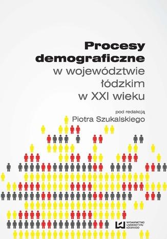 Okładka książki Procesy demograficzne w województwie łódzkim w XXI wieku