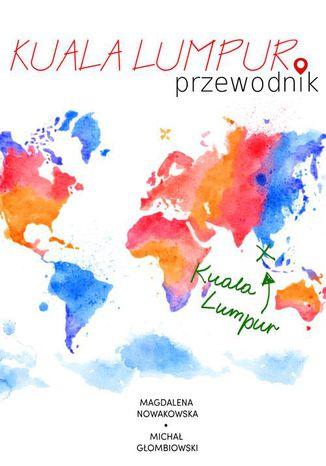 Okładka książki Kuala Lumpur. Przewodnik