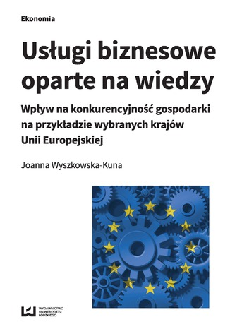 Okładka książki/ebooka Usługi biznesowe oparte na wiedzy. Wpływ na konkurencyjność gospodarki na przykładzie wybranych krajów Unii Europejskiej