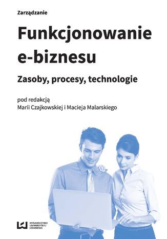 Okładka książki Funkcjonowanie e-biznesu. Zasoby, procesy, technologie