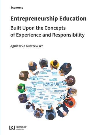 Okładka książki Entrepreneurship Education Built Upon the Concepts of Experience and Responsibility
