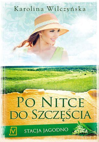Okładka książki Stacja Jagodno Tom 3 Po nitce do szczęścia
