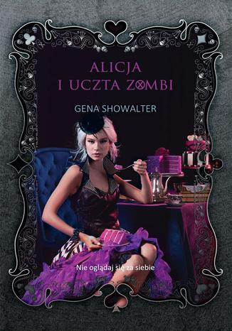 Okładka książki/ebooka Alicja i uczta zombi