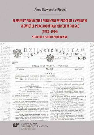 Okładka książki/ebooka Elementy prywatne i publiczne w procesie cywilnym w świetle prac kodyfikacyjnych w Polsce (1918-1964). Studium historycznoprawne
