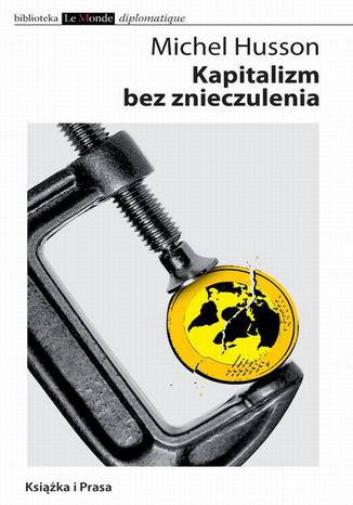 Okładka książki/ebooka Kapitalizm bez znieczulenia