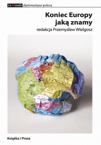 Okładka książki/ebooka Koniec Europy jaką znamy