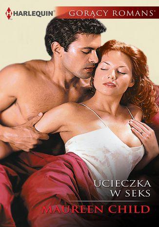 Okładka książki/ebooka Ucieczka w seks