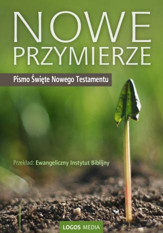 Okładka książki/ebooka Nowe Przymierze, Pismo Święte Nowego Testamentu