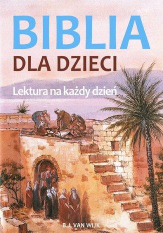 Okładka książki Biblia dla dzieci. Lektura na każdy dzień