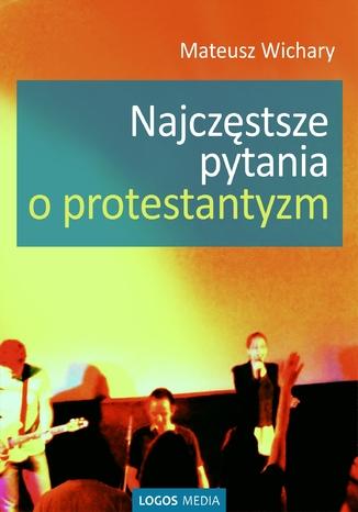 Najczęstsze pytania o protestantyzm