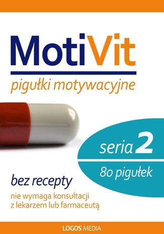 Okładka książki MotiVit. Pigułki motywacyjne. Seria 2