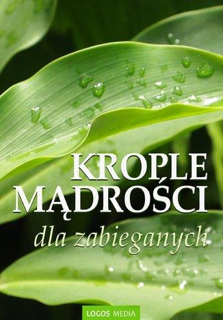 Okładka książki/ebooka Krople mądrości dla zabieganych