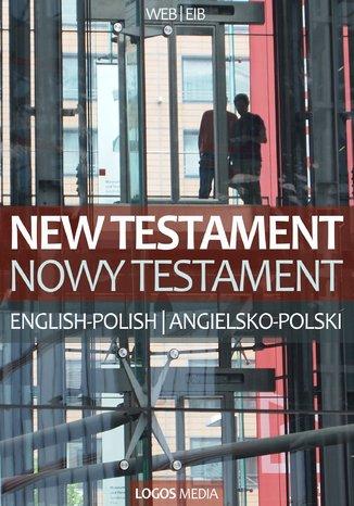 Okładka książki New Testament, English-Polish / Nowy Testament, angielsko-polski