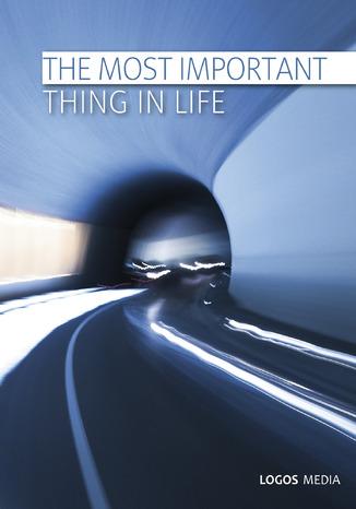 Okładka książki/ebooka The Most Important Thing in Life