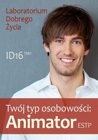 Okładka książki/ebooka Twój typ osobowości: Animator (ESTP)