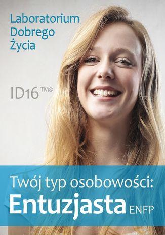 Okładka książki Twój typ osobowości: Entuzjasta (ENFP)