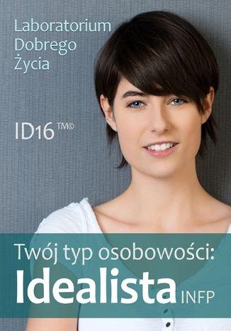 Okładka książki Twój typ osobowości: Idealista (INFP)