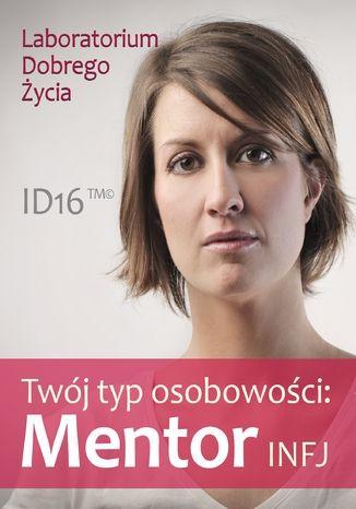 Okładka książki Twój typ osobowości: Mentor (INFJ)