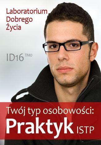 Okładka książki Twój typ osobowości: Praktyk (ISTP)