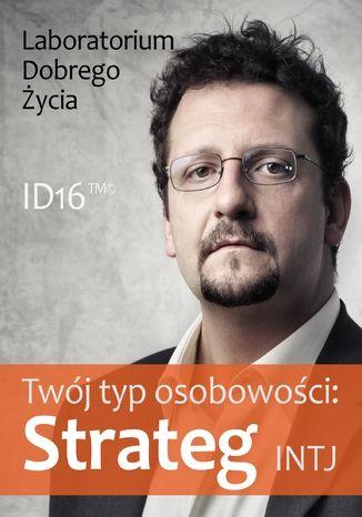 Okładka książki/ebooka Twój typ osobowości: Strateg (INTJ)
