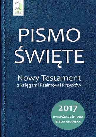 Okładka książki/ebooka Pismo Święte. Nowy Testament z księgami Psalmów i Przysłów