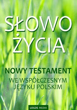 Okładka książki/ebooka Słowo Życia. Nowy Testament we współczesnym języku polskim