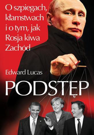Okładka książki/ebooka Podstęp. O szpiegach, kłamstwach i o tym, jak Rosja kiwa Zachód