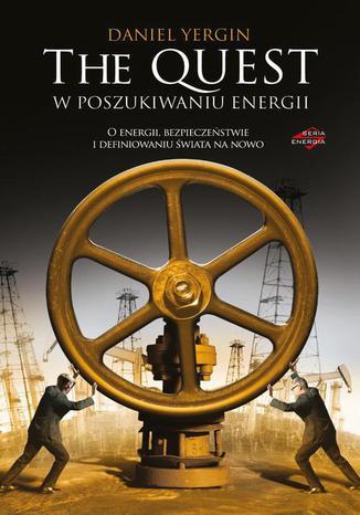 Okładka książki The Quest. W poszukiwaniu energii