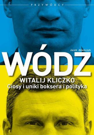 Okładka książki Wódz: Witalij Kliczko
