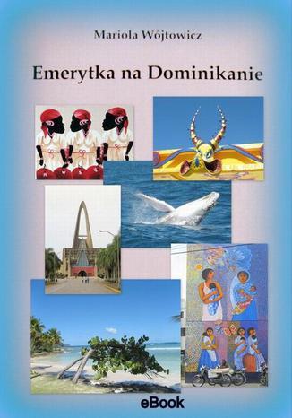 Okładka książki Emerytka na Dominikanie