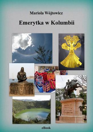 Okładka książki/ebooka Emerytka w Kolumbii