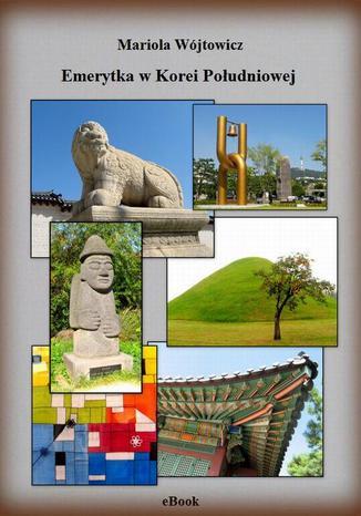 Okładka książki Emerytka w Korei Południowej