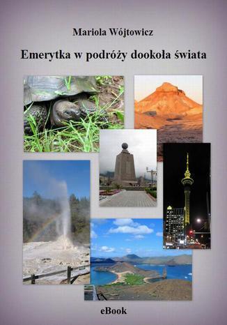 Okładka książki Emerytka w podróży dookoła świata