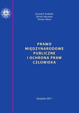 Okładka książki Prawo międzynarodowe publiczne i ochrona praw człowieka. Skrypt dla policjantów