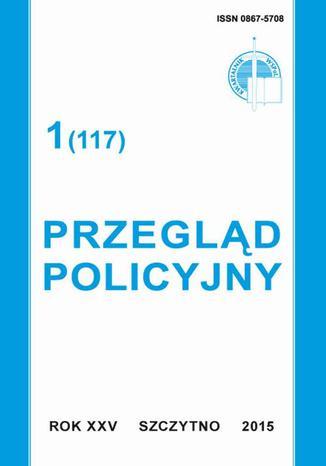 Okładka książki Przegląd Policyjny, nr 1(117) 2015