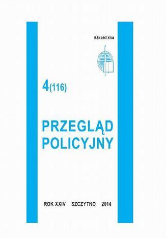 Okładka książki Przegląd Policyjny, nr 4(116) 2014