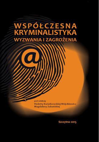Okładka książki/ebooka Współczesna kryminalistyka. Wyzwania i zagrożenia