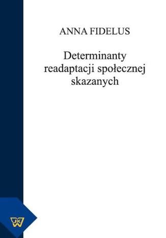 Okładka książki Determinanty readaptacji społecznej skazanych
