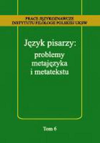 Okładka książki Język pisarzy: problemy metajęzyka i metatekstu