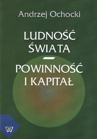 Okładka książki Ludność świata - powinność i kapitał