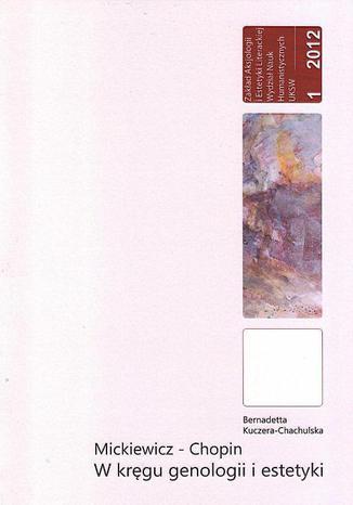 Okładka książki/ebooka Mickiewicz-Chopin. W kręgu genologii i estetyki