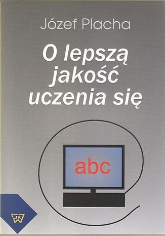 Okładka książki/ebooka O lepszą jakość uczenia się