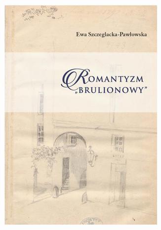 Okładka książki/ebooka Romantyzm brulionowy