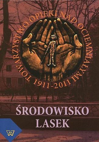 Okładka książki Środowisko Lasek 1911-2011