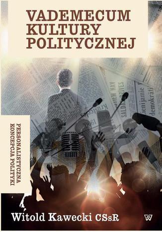 Okładka książki/ebooka Vademecum kultury politycznej. Personalistyczna koncepcja polityki