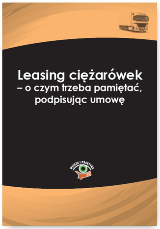 Okładka książki Leasing ciężarówek - o czym trzeba pamiętać, podpisując umowę