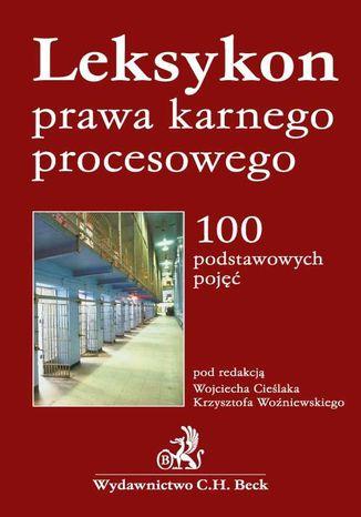 Okładka książki/ebooka Leksykon prawa karnego procesowego 100 podstawowych pojęć
