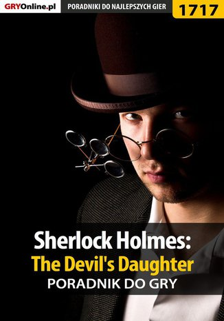 Okładka książki/ebooka Sherlock Holmes: The Devil's Daughter - poradnik do gry
