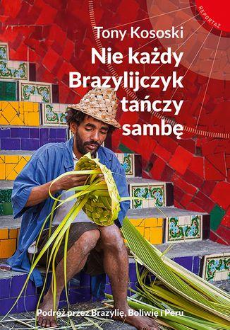 Okładka książki Nie każdy Brazylijczyk tańczy sambę