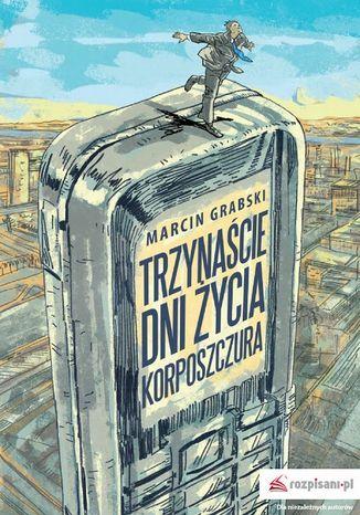 Okładka książki/ebooka Trzynaście dni życia korposzczura